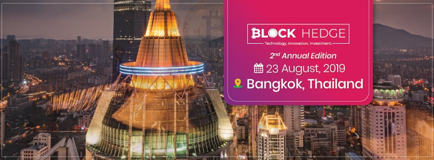 The 2nd Annual Conference of BlockHedge Business 2019 in Bangkok is set to create ripples in The Blockchain world