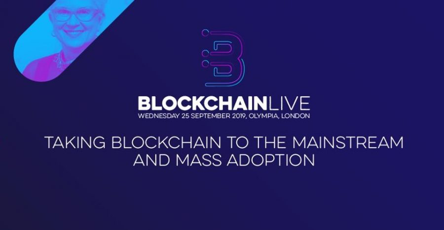 Blockchain Live Returns to London Olympia, 25th September 2019, Taking blockchain mainstream