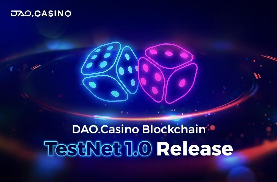 DAO.Casino Blockchain TestNet 1.0 Release